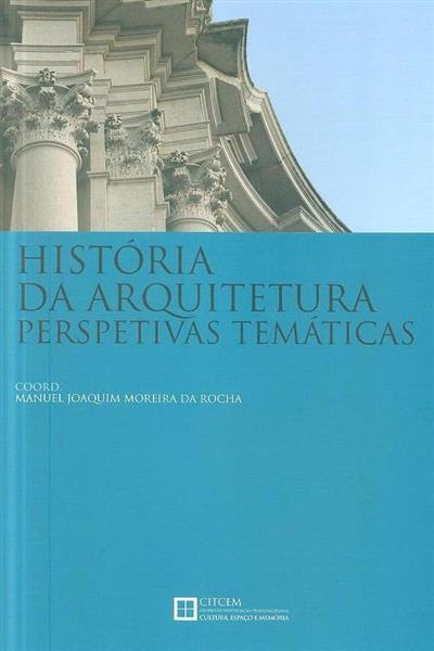 História da arquitetura (coord. Manuel Joaquim Moreira da Rocha)