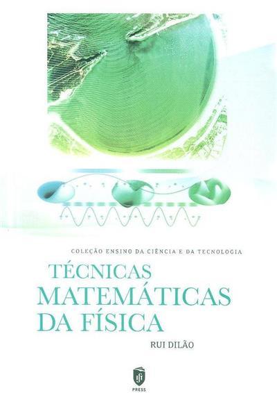 Técnicas matemáticas da fisíca (Rui Dilão)