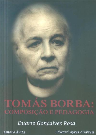Tomás Borba (Duarte Gonçalves Rosa, Antero Ávila, Edward Ayres d'Abreu)