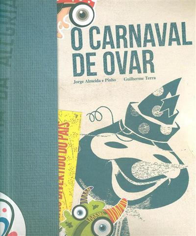 O carnaval de Ovar (Jorge Almeida e Pinho, Guilherme Terra)