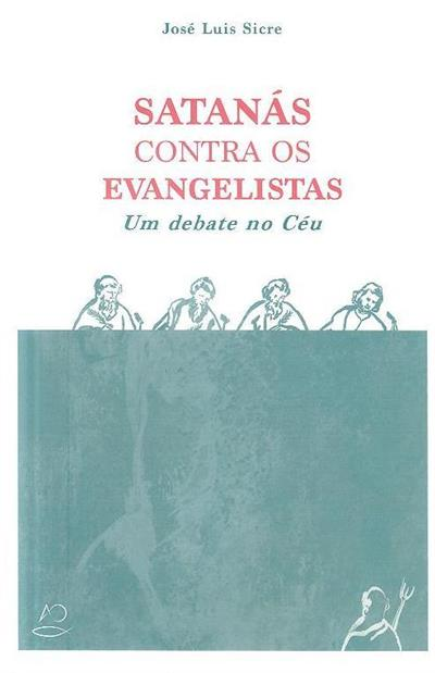 Satanás contra os evangelistas (José Luís Sicre)
