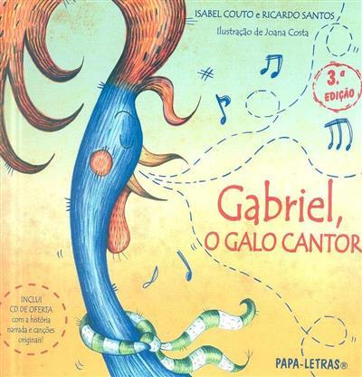 Gabriel, o galo cantor (Isabel Couto, Ricardo Santos)