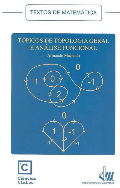 Tópicos de topologia geral e análise funcional (Armando Machado)