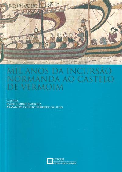 Mil anos de incursão normanda ao castelo de Vermoin (Colóquio Internacional Mil anos...)