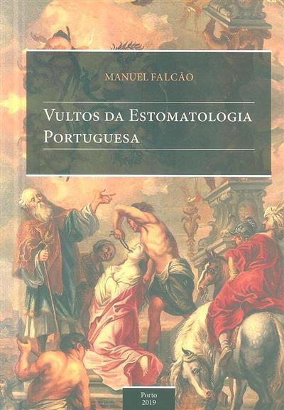 Vultos da estomatologia portuguesa (Manuel Falcão)