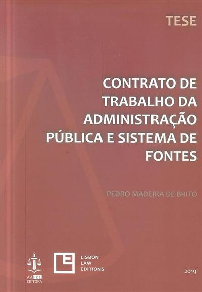 Contrato de trabalho da administração pública e sistema de fontes (Pedro Madeira de Brito)