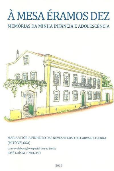 À mesa éramos dez (Maria Vitória Pinheiro das Neves Veloso de Carvalho Serra)