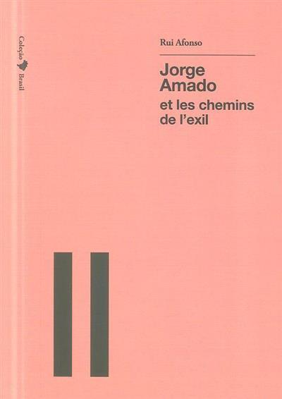 Jorge Amado et les chemins de l'exil (Rui Afonso)