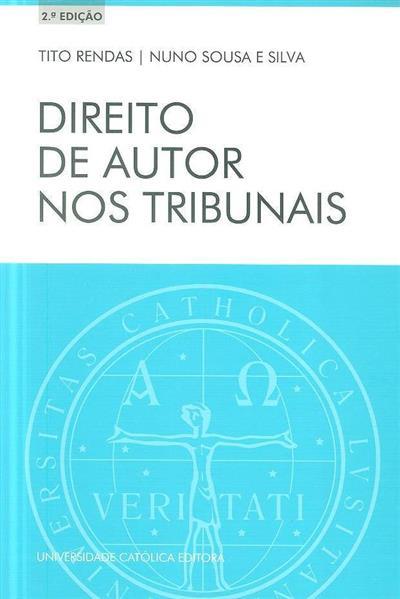 Direito de autor nos tribunais (Tito Rendas, Nuno Sousa e Silva)