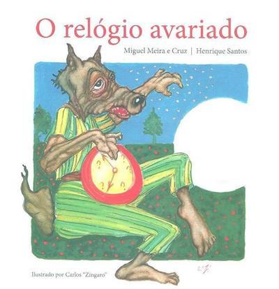 O relógio avariado (Miguel meira e Cruz, Henrique Santos)