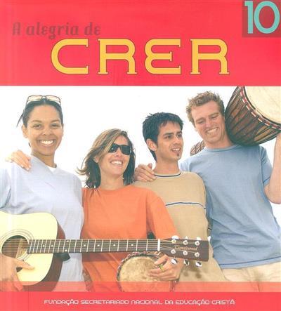 A alegria de crer 10 (coord. Fundação Secretariado Nacional da Educação Cristã)