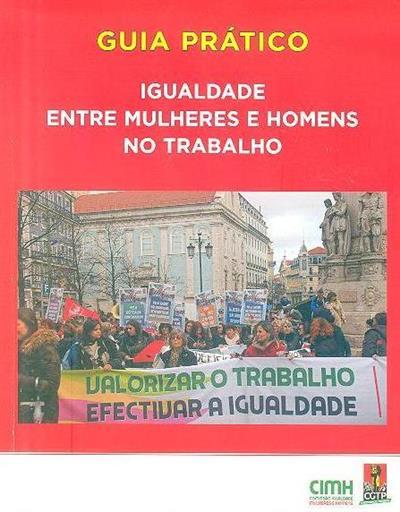 Guia prático (Comissão para a Igualdade entre Mulheres e Homens, CIMH-CGTP-IN)