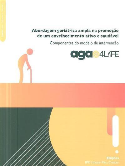 Abordagem geriátrica ampla na promoção de um envelhecimento ativo e saudável (coord. Telmo Pereira)