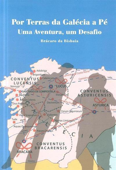 Por terras da Galécia a pé (Brácaro da Bisbaia)