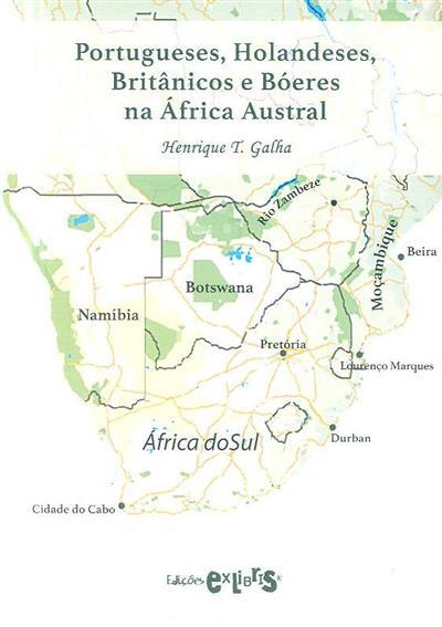 Portugueses, holandeses, britânicos e bóeres na África Austral (Henrique T. Galha)
