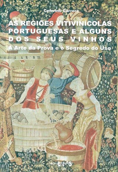 As regiões vitivinícolas portuguesas e alguns dos seus vinhos (Ceferino Carrera)