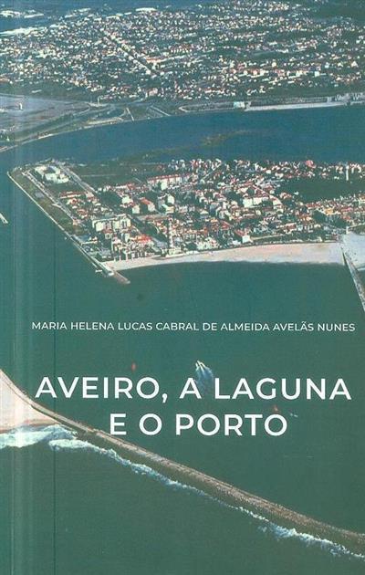 Aveiro, a laguna e o porto (Maria Helena Lucas Cabral de Almeida Avelãs Nunes)