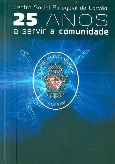Centro Social Paroquial de Lorvão (dir. e coord. João Paulo Fernandes)