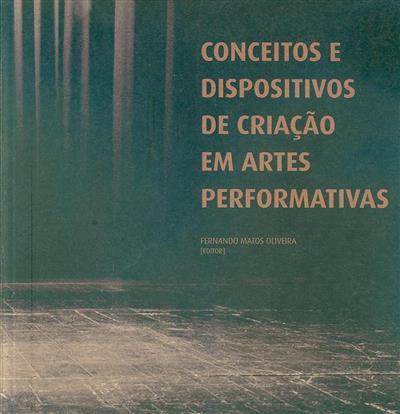 """Conceitos e dispositivos de criação em artes performativas (Colóquio Internacional """"Conceitos e Dispositivos..."""")"""