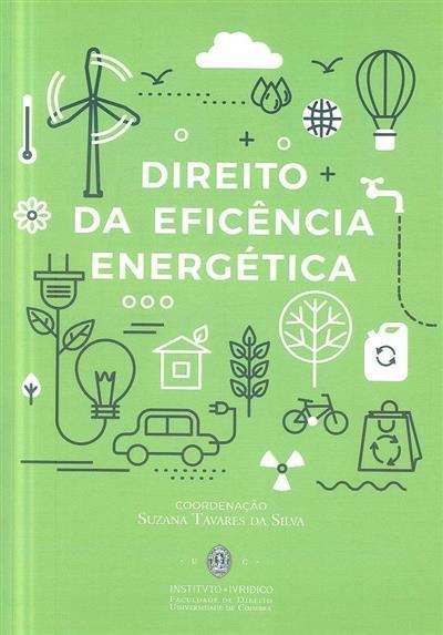 Direito da eficiência energética (coord. Suzana Tavares da Silva)