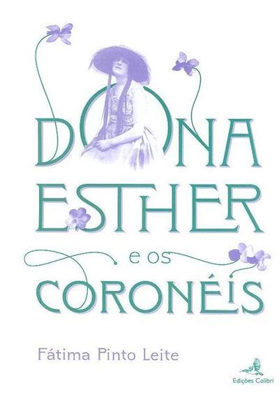 Dona Esther e os coronéis (Fátima Pinto Leite)