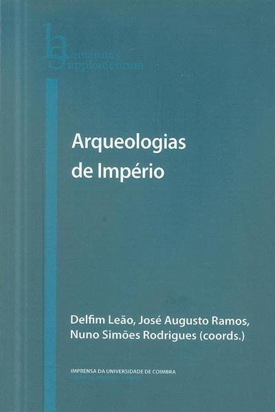 Arqueologias de império (coord. Delfim Leão, José Augusto Ramos, Nuno Simões Rodrigues)