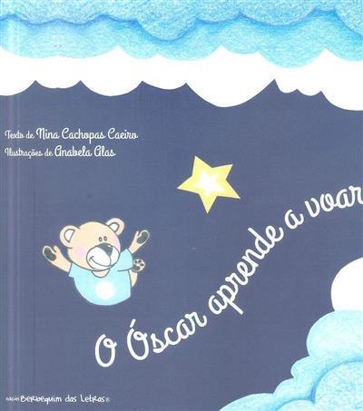 O Óscar aprende a voar (texto Nina Cachopas Caeiro)