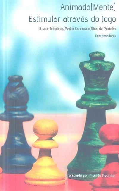Animada(mente) (coord. Ricardo Pocinho,  Pedro Carrana, Bruno Trindade)