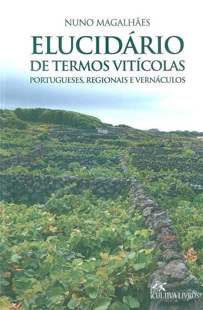 Elucidário de termos vitícolas portugueses, regionais e vernáculos (Nuno Magalhães)