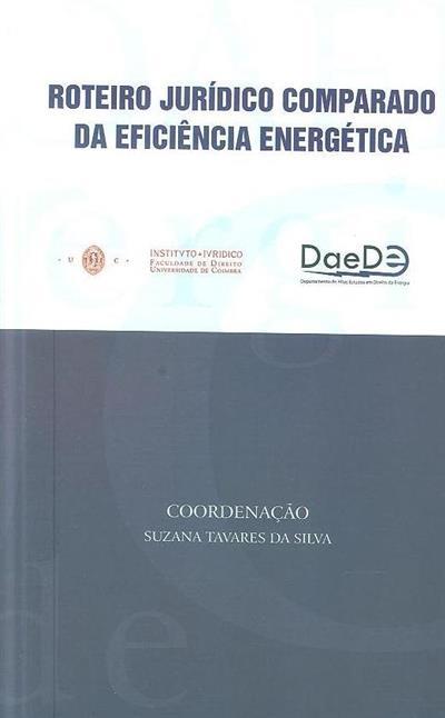 Roteiro jurídico comparado da eficiência energética (coord. Suzana Tavares da Silva)