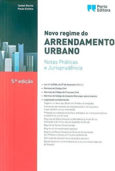Novo regime de arrendamento urbano ([anot.] Isabel Rocha, Paulo Estima)