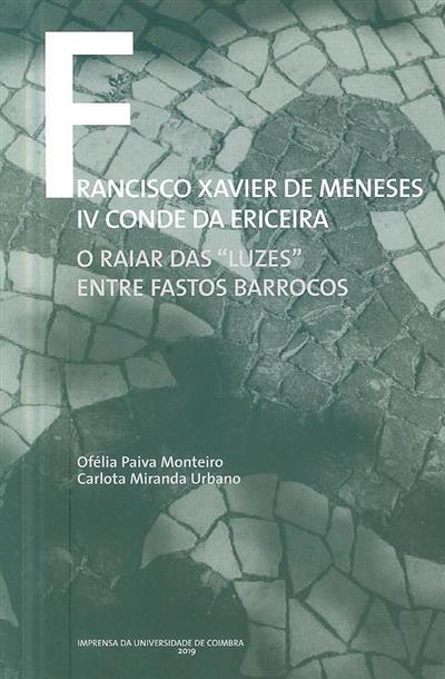 Francisco Xavier de Meneses, IV Conde da Ericeira (Ofélia Paiva Monteiro, Carlota Miranda Urbano)