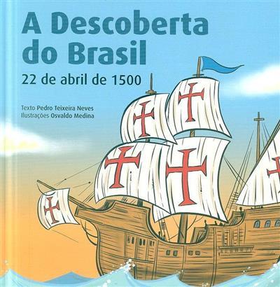 A descoberta do Brasil, 22 de abril de 1500 (texto Pedro Teixeira Neves)