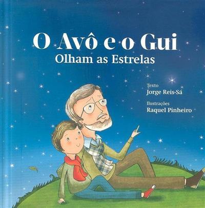O avô e o Gui olham as estrelas (texto Jorge Reis Sá)