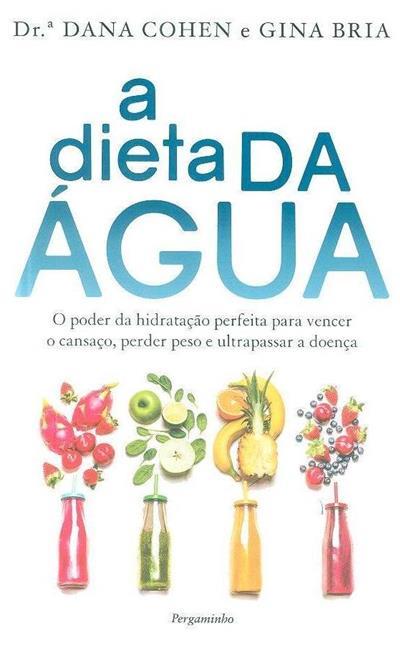 A dieta da água (Dana Cohen, Gina Bria)