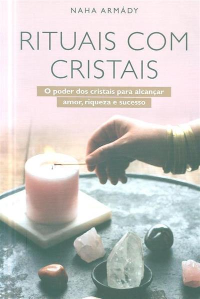 Rituais com cristais (Naha Armády)