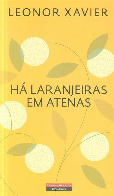 Há laranjeiras em Atenas (Leonor Xavier)