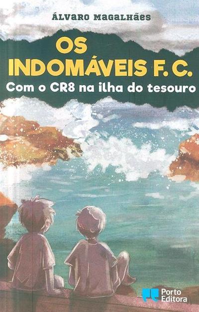 Os indomáveis F.C. com o CR8 na ilha do tesouro (Álvaro Magalhães)