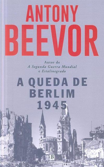 A queda de Berlim - 1945 (Antony Beevor)