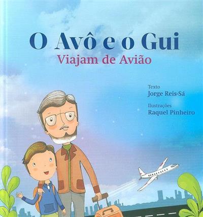 O avô e o Gui viajam de avião (texto Jorge Reis Sá)