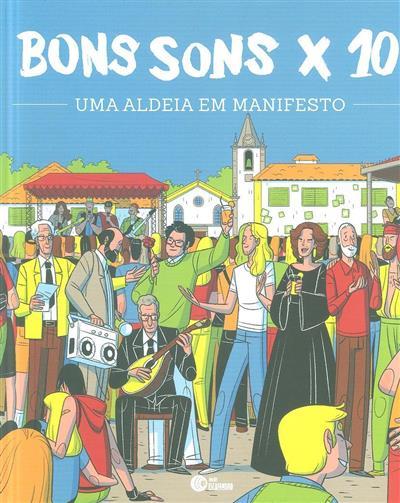 Bons sons x 10 (textos, pesquisa Rita Nabais, Nuno Matos Valente, João Neves)