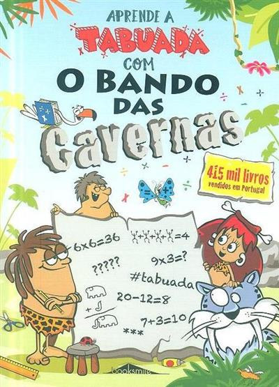 Aprende a tabuada com o bando das cavernas (Nuno Caravela)