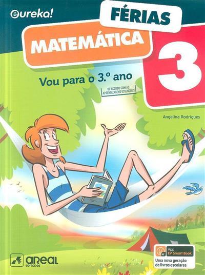 Vou para o 3º ano, Eureka 3! Férias (Angelina Rodrigues)