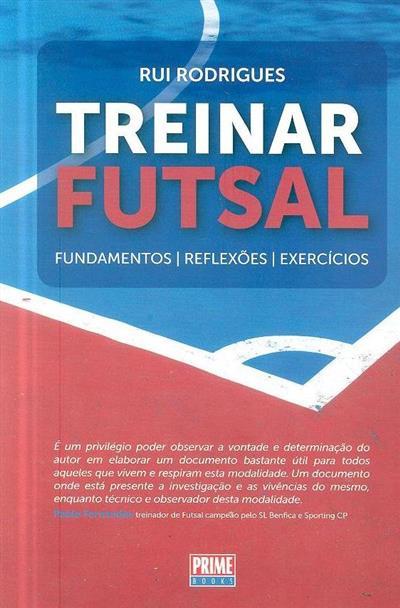 Treinar futsal (Rui Rodrigues)
