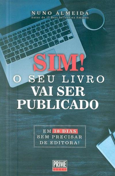 Sim! o seu livro vai ser publicado (Nuno Almeida)