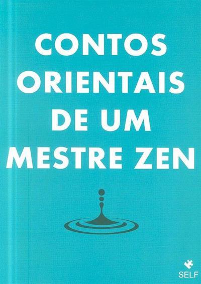 Contos orientais de um mestre zen (trad. Armandina Guimarães)