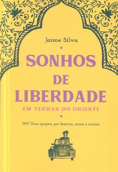 Sonhos de liberdade por terras do Oriente (Jaime Silva)