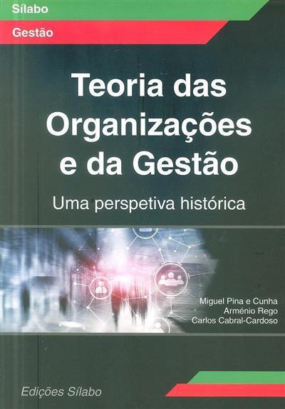 Teoria das organizações e da gestão (Miguel Pina e Cunha, Arménio Rego, Carlos Cabral Cardoso)