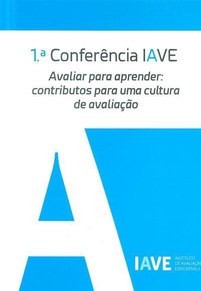 Avaliar para aprender (1ª Conferência IAVE)