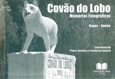 Memórias do Covão do Lobo (coord. Pedro António, Frankelim Amaral)